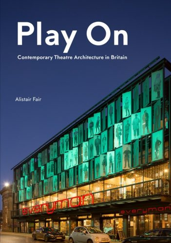 Play On: Contemporary Theatre Architecture in Britain
