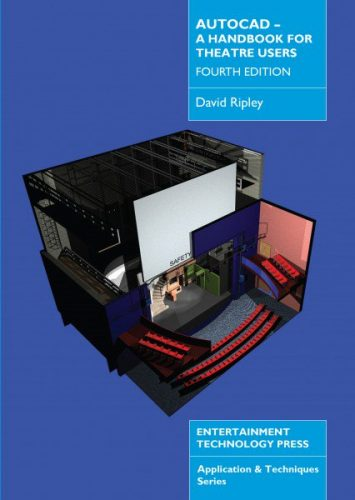 AutoCAD – A Handbook for Theatre Users (Fourth Edition