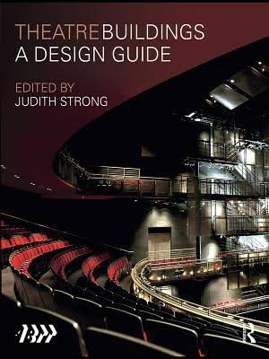 Theatre Buildings: A Design Guide (2010)