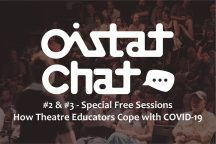 OISTAT Chat #2: How Theatre Educators Cope with COVID -19
