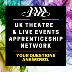 UK Theatre & Live Events Apprenticeship Network: Finding your direction