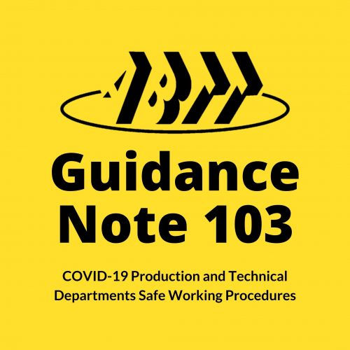 Guidance Note 103 – COVID-19 Production and Technical Departments Safe Working Procedures