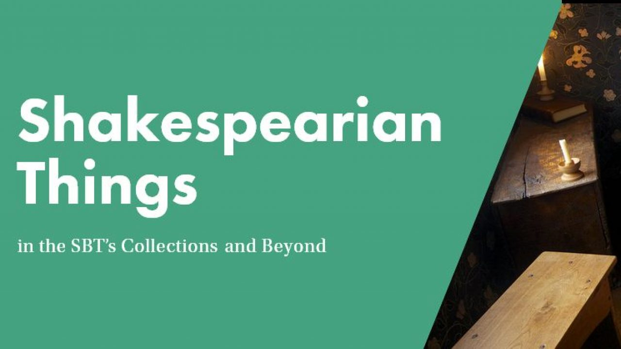 Talk: Shakespearian Things in the SBT's Collections and Beyond