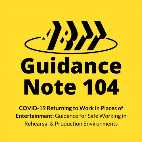 Guidance Note 104 – COVID-19 Returning to Work in Places of Entertainment: Guidance for Safe Working in Rehearsal & Production Environments