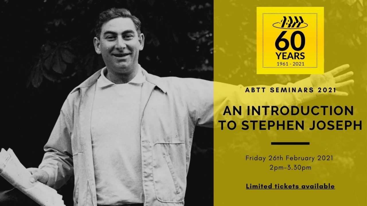 ABTT Seminar: An Introduction to Stephen Joseph