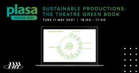 Sustainable Productions Seminar: Theatre Green Book (Plasa Online – ABTT Seminar)