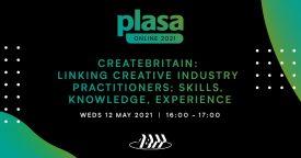 CREATEBritain: Linking creative industry practitioners; skills, knowledge, experience (Plasa Online – ABTT Seminar)