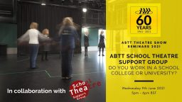 ABTT Seminar: ABTT School Theatre Support Group – Do you work in a school, college or uni?