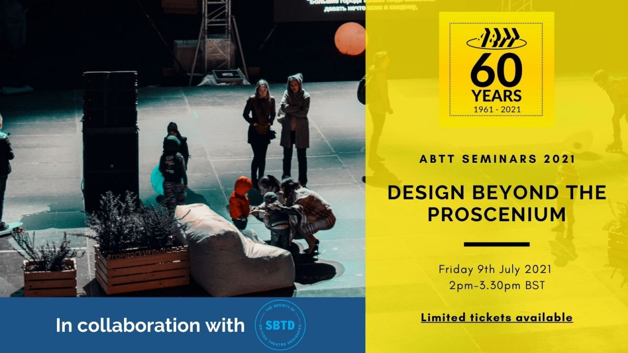 ABTT Seminar: Design Beyond the Proscenium