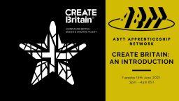 ABTT Apprenticeship Network: Create Britain – An Introduction